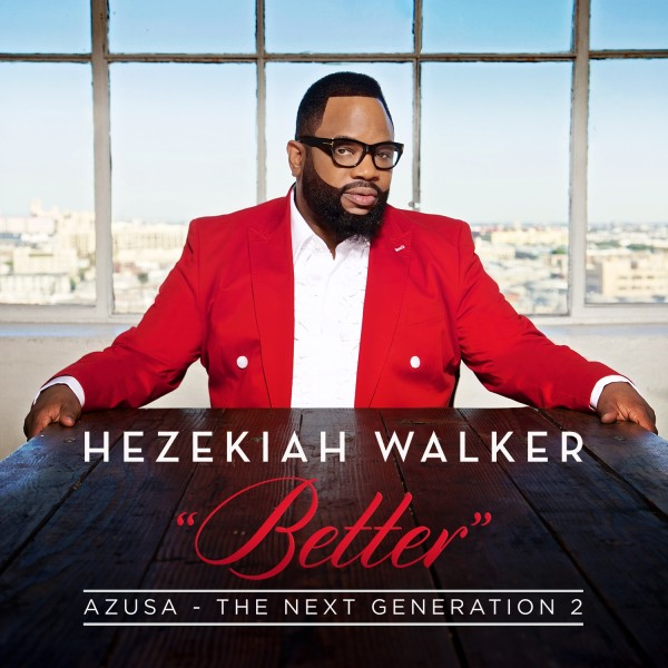 Hezekiah Walker Azusa The Next Generation 2-Better-Album Cover